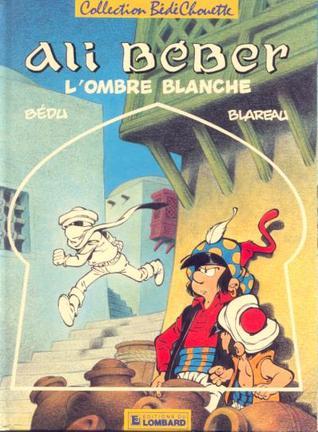 L'ombre blanche (Ali Béber, #3)