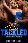 Twice Tackled by Madison Faye