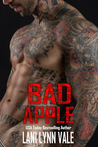 Bad Apple (The Uncertain Saints MC, #4) by Lani Lynn Vale