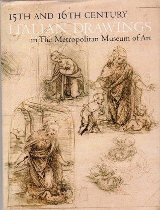 15th and 16th Century Italian Drawings in the Metropolitan Museum of Art