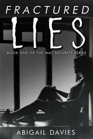 Fractured Lies (MAC Security Series, #1)