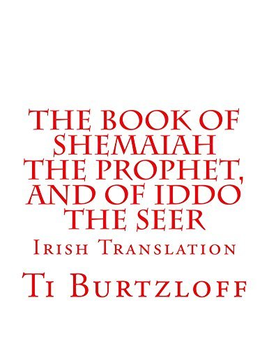 The Book of Shemaiah The Prophet, and of Iddo The Seer: Irish Translation