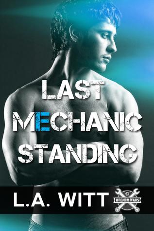 Last Mechanic Standing (Wrench Wars, #1)