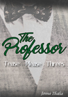 The Professor - The Complete Series by Jenna Thalia
