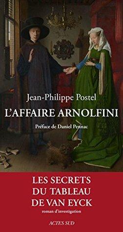 LAffaire Arnolfini: Enquete sur un tableau de Van Eyck (ROMANS, NOUVELL)