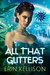 All That Glitters by Erin Kellison