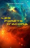 Les forêts d'Acora by Thomas Clearlake