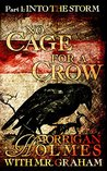 No Cage for a Crow, Part One: Into the Storm (No Cage for a Crow #1)