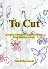 To Cut: A Journey Through the Depressed Mind: From Darkness to Light
