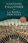 La reina descalza/ The Barefoot Queen by Ildefonso Falcones