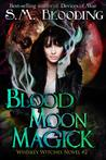 Blood Moon Magick