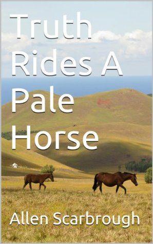 Truth Rides A Pale Horse