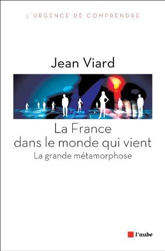 La France dans le monde qui vient: La grande métamorphose
