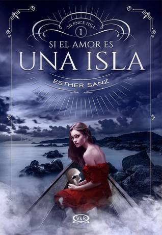 Si el amor es una isla (Silence Hill #1)