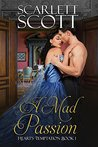 A Mad Passion (Heart's Temptation Book 1)
