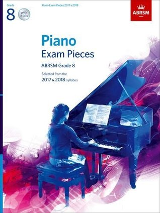 Piano Exam Pieces 2017 & 2018, Grade 8, with 2 CDs: Selected from the 2017 & 2018 syllabus