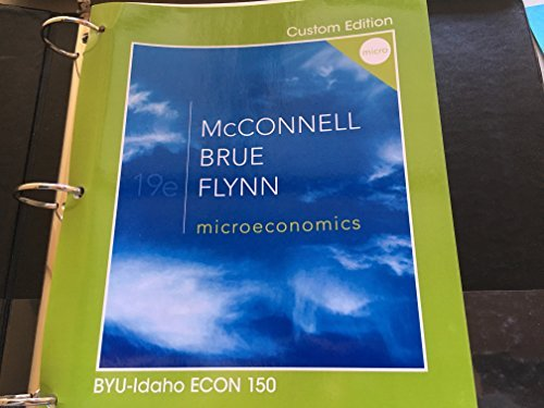 Principles of Microeconomics: Taken from Economics, 8th/Eighth Edition (Econ 112,Custom Edition for Brigham Young University, Idaho; BYU-I)
