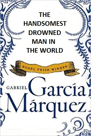 the handsomest drowned man in the world short story