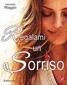Regalami un sorriso by Antonella Maggio
