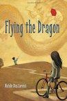 Flying the Dragon by Natalie Dias Lorenzi