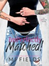 Imperfectly Matched! by M.J. Fields