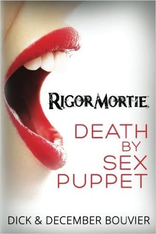 Rigormortie: Death by Sex Puppet