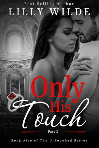 Only His Touch: Part Two(The Untouched Series  5)