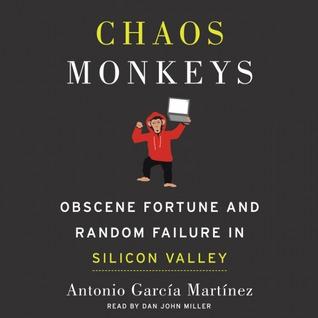 Chaos Monkeys: Obscene Fortune and Random Failure ...