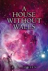 A House Without Walls