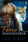 Fierce Heartbreaker (Sierra Pride, #2)