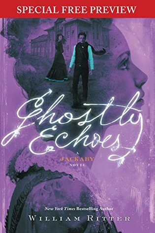 Ghostly Echoes: Special Preview - The First 6 Chapters (Jackaby Book 3)