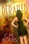 Derailed by C.M. Boers