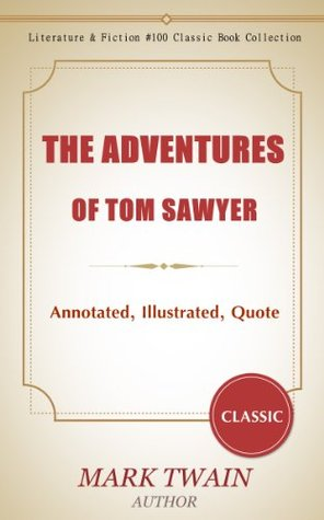 The Adventures of Tom Sawyer:Annotated, Illustrated, Quotes About The Adventures of Tom Sawyer