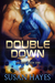 Double Down (The Drift, #1)