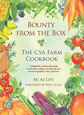 Bounty from the Box: The CSA Farm Cookbook