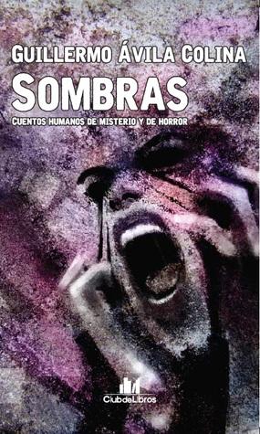 Sombras: Cuentos Humanos de Misterio y Horror