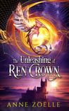 The Unleashing of Ren Crown (Ren Crown, #4)