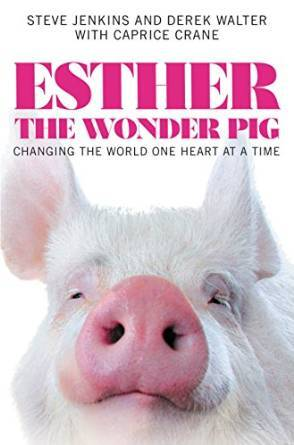 Ebook Esther the Wonder Pig: Changing the World One Heart at a Time by Steve       Jenkins DOC!