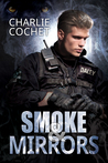 Smoke & Mirrors by Charlie Cochet