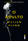 O adulto by Gillian Flynn