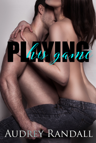 Playing His Game by Audrey Randall