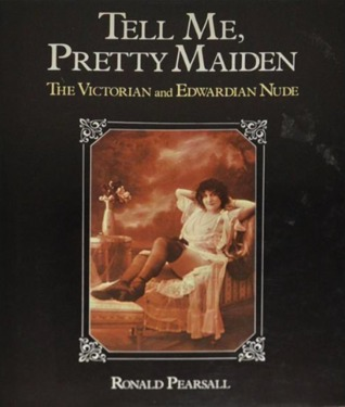 Tell Me, Pretty Maiden: The Victorian and Edwardian Nude