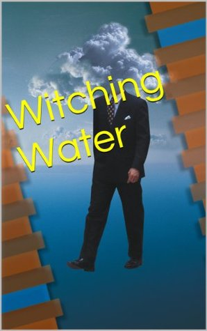 Witching Water: A tale of environmental crime, greed and murder in the Heartland (Mike Wind Mysteries Book 1)