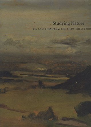 Studying Nature: Oil Sketches from the Thaw Collection