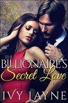 The Billionaire's Secret Love (Scandals of the Bad Boy Billionaires, #2)