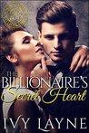 The Billionaire's Secret Heart by Ivy Layne