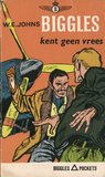 Biggles kent geen vrees by W.E. Johns