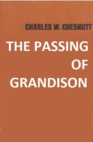 the double consciousness of grandison in the passing of grandison by charles chesnutt Explore shatarriah godwin's board passing for white/1drop rule on pinterest charles waddell chesnutt (june 1858 – november was an american author.