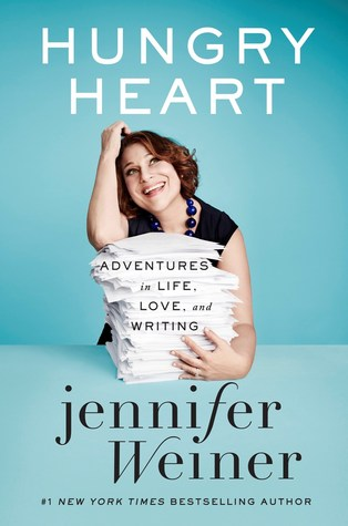 Hungry Heart: Adventures in Life, Love, and Writing par Jennifer Weiner