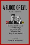 A Flood of Evil